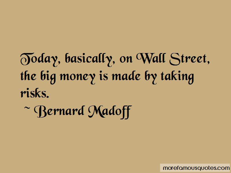Bernard Madoff Quotes