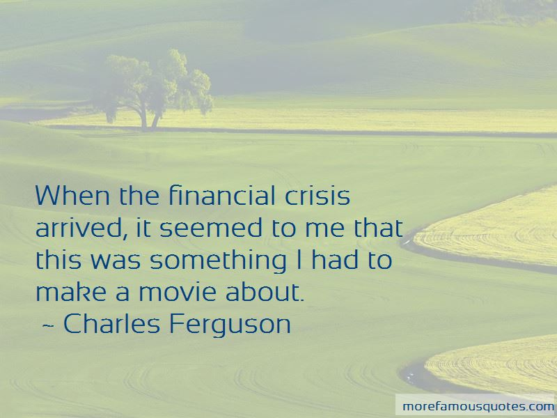 Charles Ferguson Quotes Pictures 2