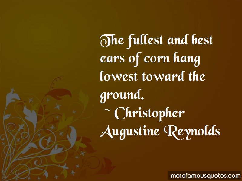 Christopher Augustine Reynolds Quotes