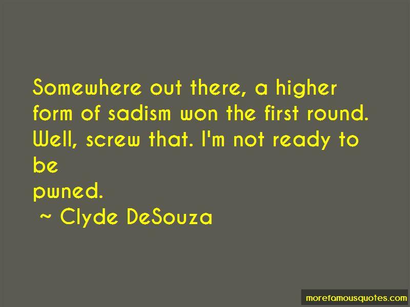 Clyde DeSouza Quotes Pictures 2