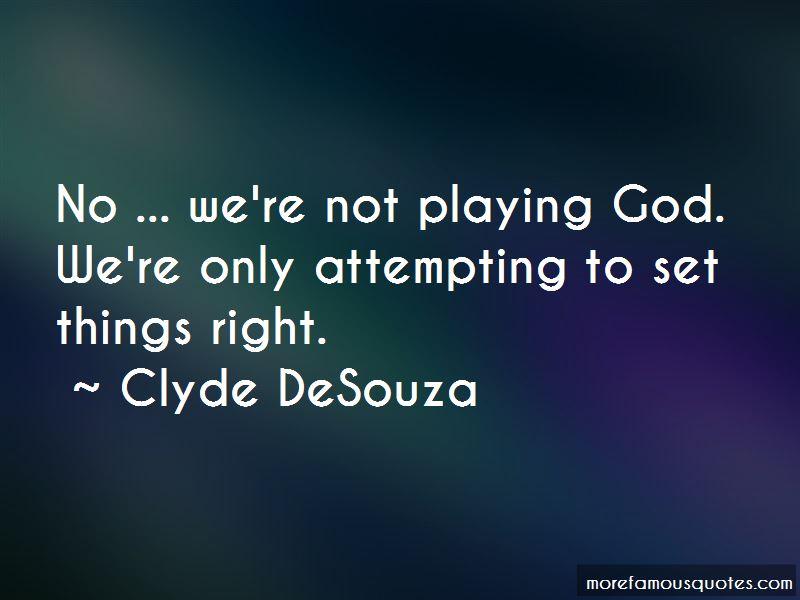 Clyde DeSouza Quotes Pictures 4