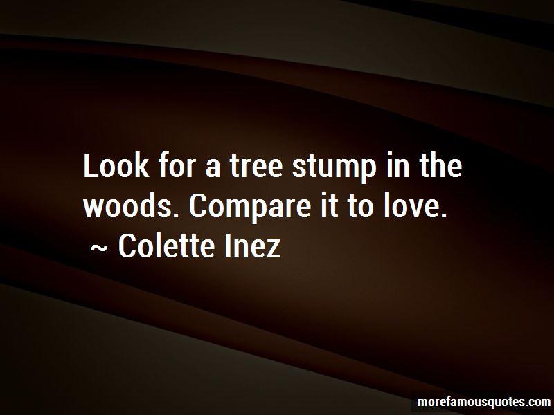 Colette Inez Quotes