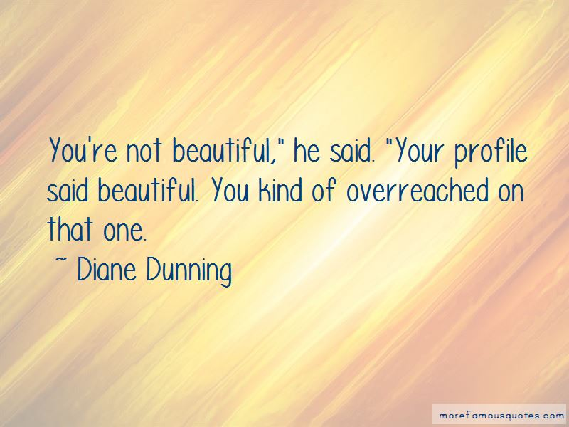 Diane Dunning Quotes