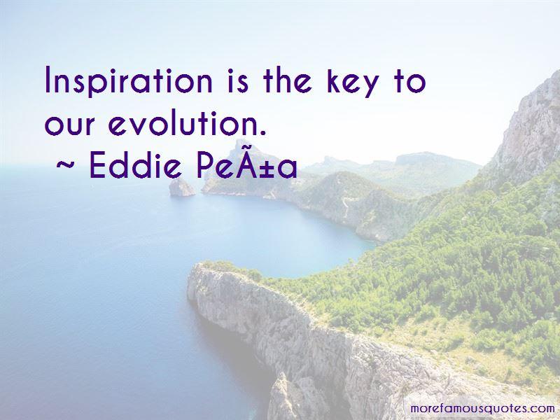 Eddie Peña Quotes