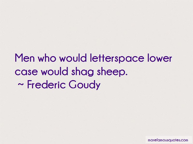 Frederic Goudy Quotes