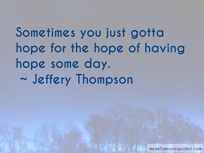 Jeffery Thompson Quotes