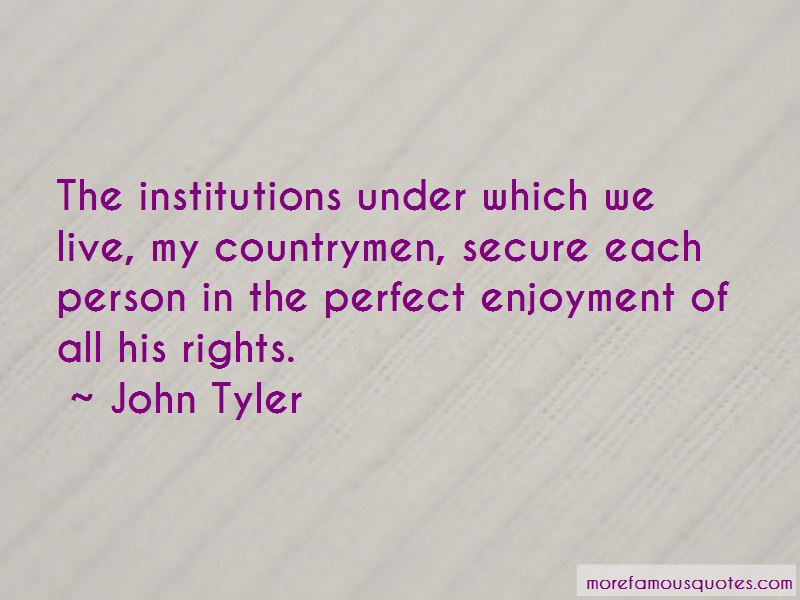 John Tyler Quotes Pictures 4