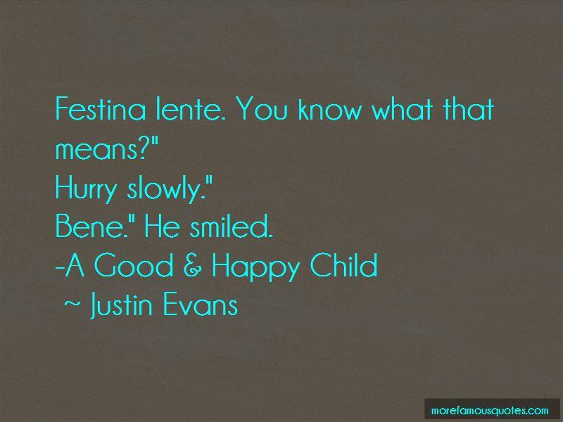 Justin Evans Quotes