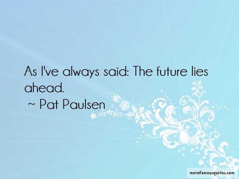 Pat Paulsen Quotes Pictures 4