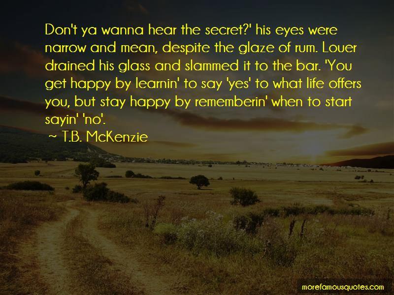 T.B. McKenzie Quotes