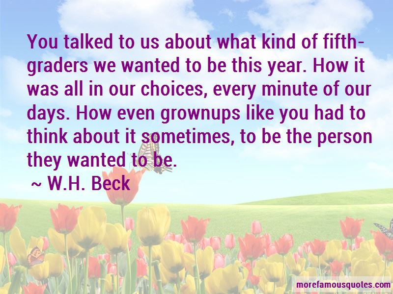 W.H. Beck Quotes