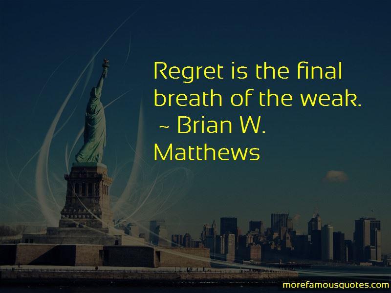 Brian W. Matthews Quotes