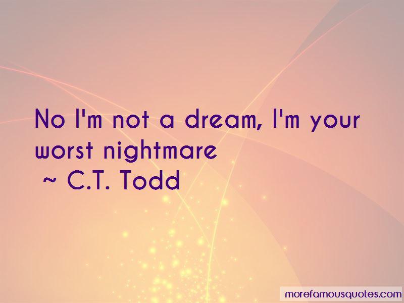 C.T. Todd Quotes