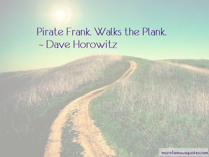 Dave Horowitz Quotes Pictures 4