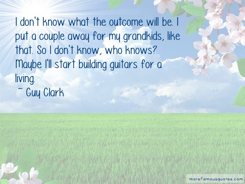 Guy Clark Quotes Pictures 2