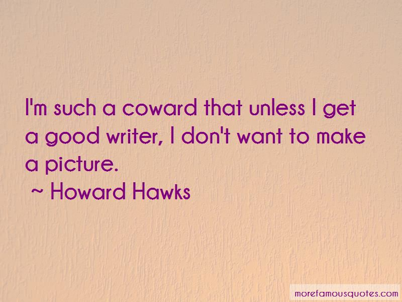Howard Hawks Quotes Pictures 2