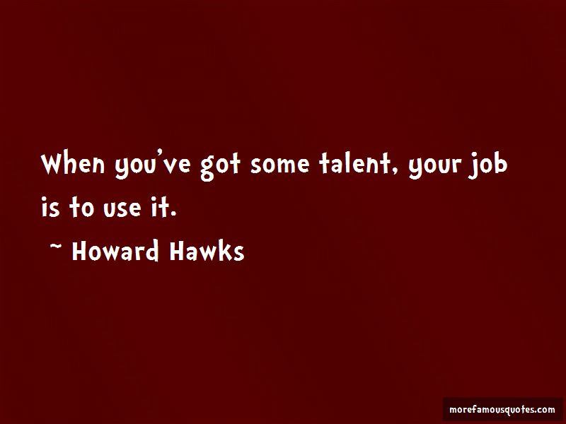 Howard Hawks Quotes Pictures 3