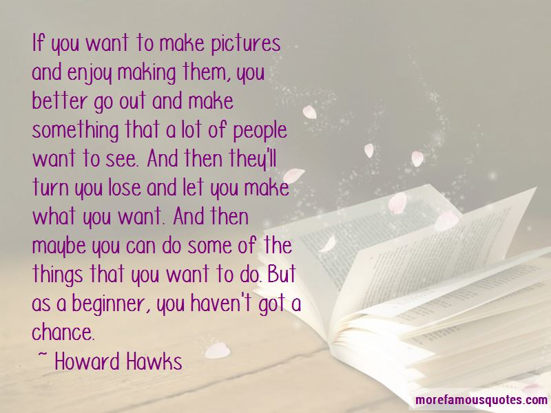 Howard Hawks Quotes Pictures 4