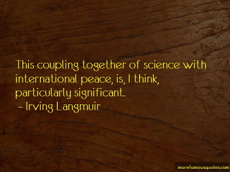Irving Langmuir Quotes Pictures 3