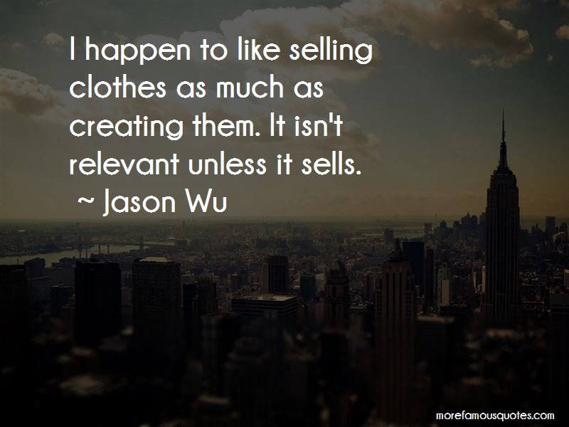 Jason Wu Quotes
