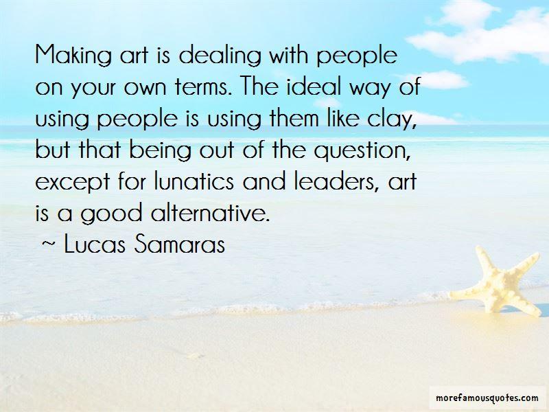 Lucas Samaras Quotes