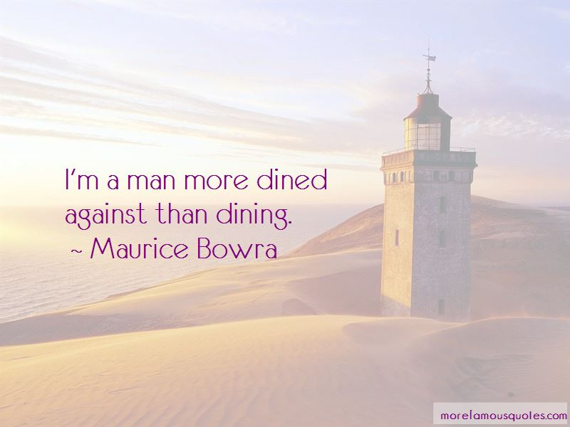Maurice Bowra Quotes Pictures 2