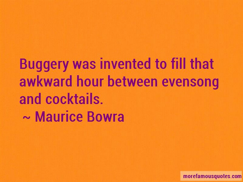 Maurice Bowra Quotes