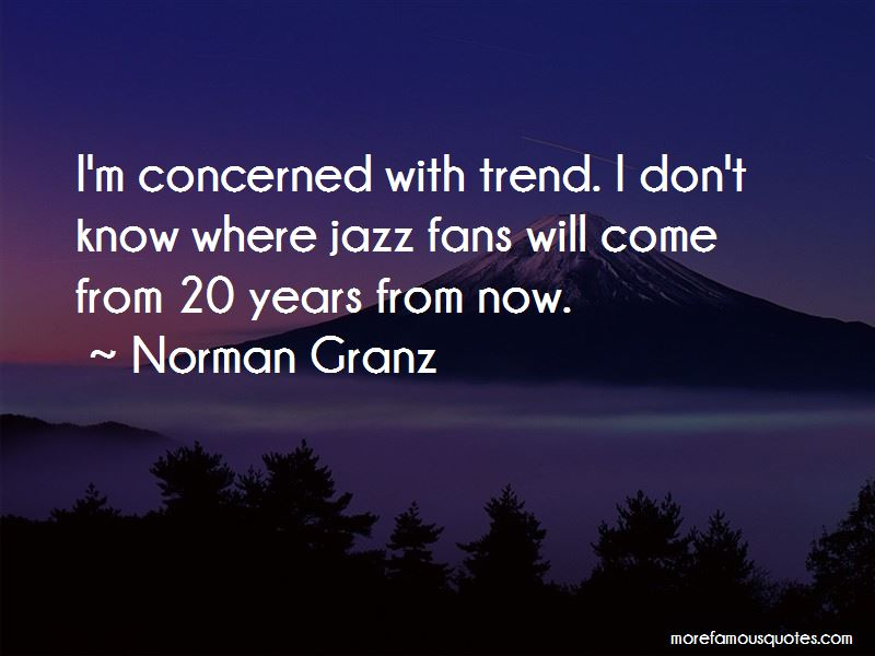 Norman Granz Quotes Pictures 3