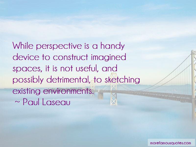 Paul Laseau Quotes