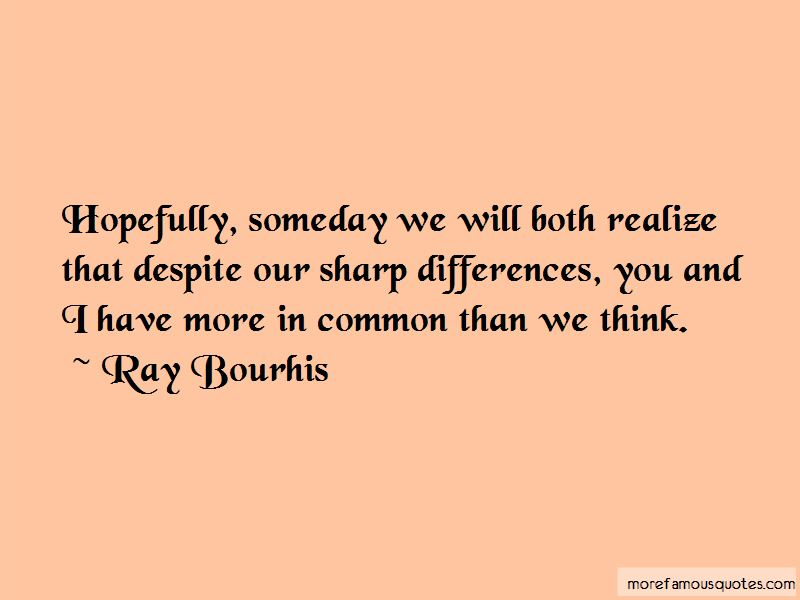 Ray Bourhis Quotes Pictures 2