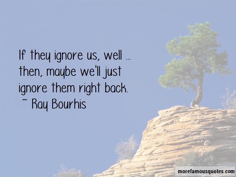 Ray Bourhis Quotes Pictures 3