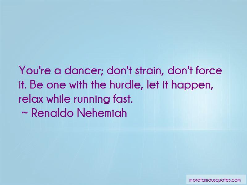 Renaldo Nehemiah Quotes