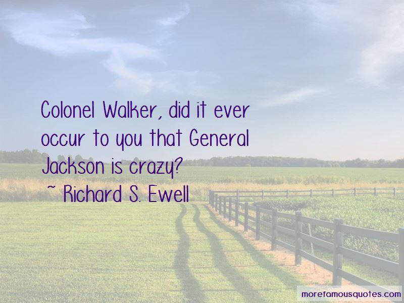 Richard S. Ewell Quotes