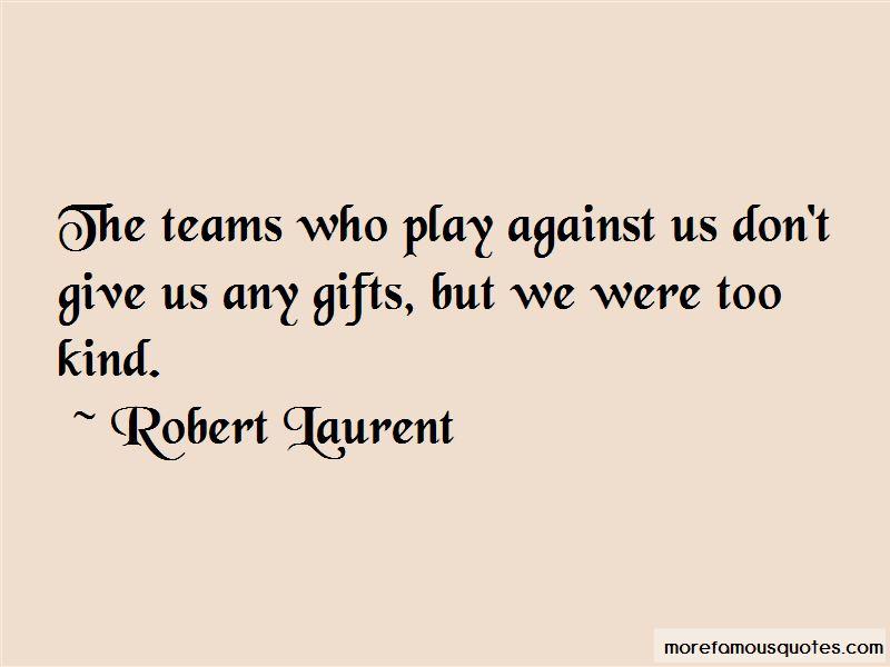 Robert Laurent Quotes Pictures 2