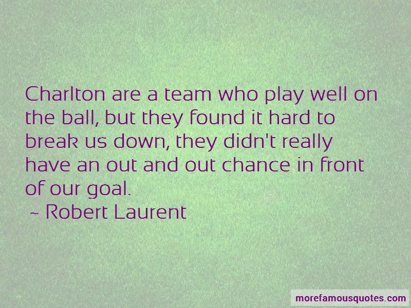 Robert Laurent Quotes