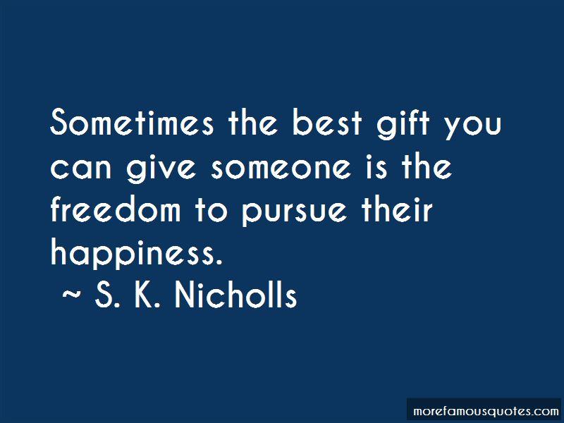 S. K. Nicholls Quotes