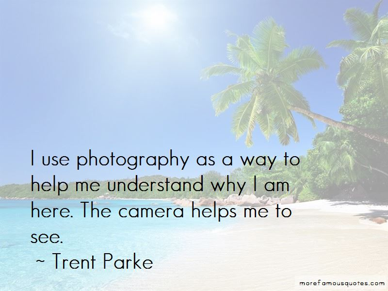 Trent Parke Quotes Pictures 2