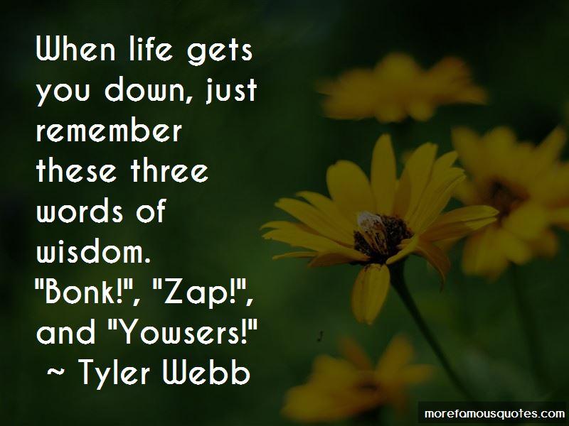 Tyler Webb Quotes