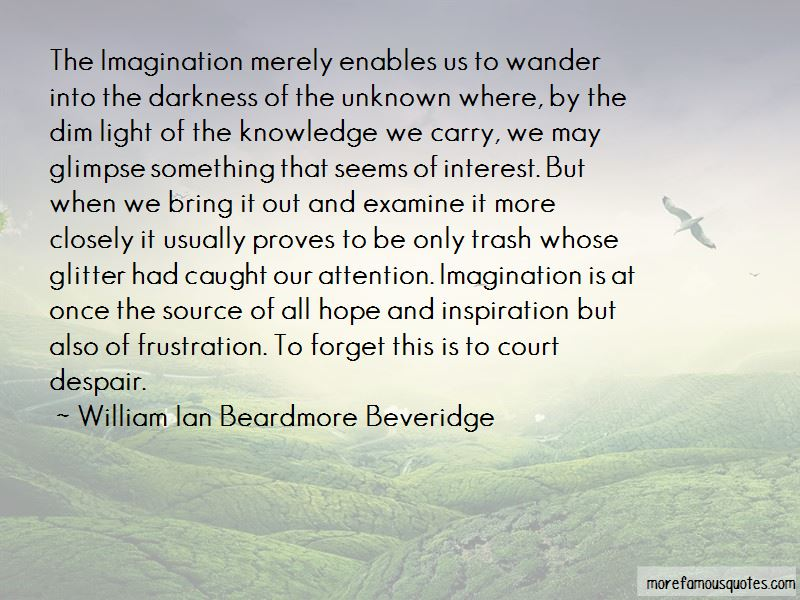 William Ian Beardmore Beveridge Quotes Pictures 3
