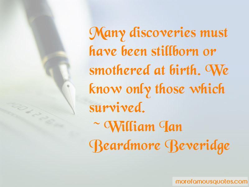 William Ian Beardmore Beveridge Quotes