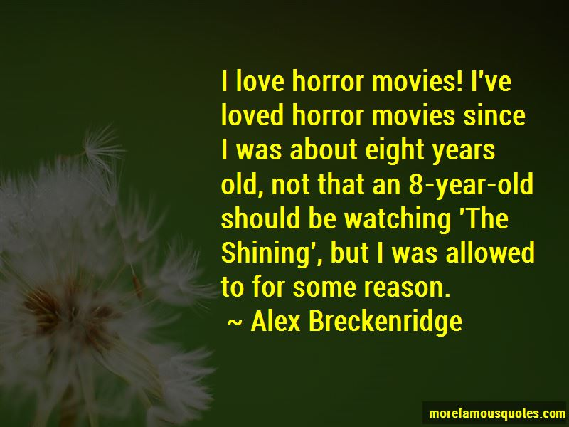 Alex Breckenridge Quotes