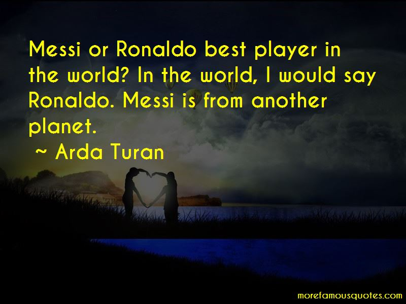 Arda Turan Quotes