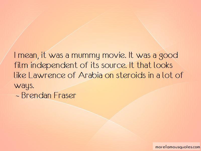 Brendan Fraser Quotes