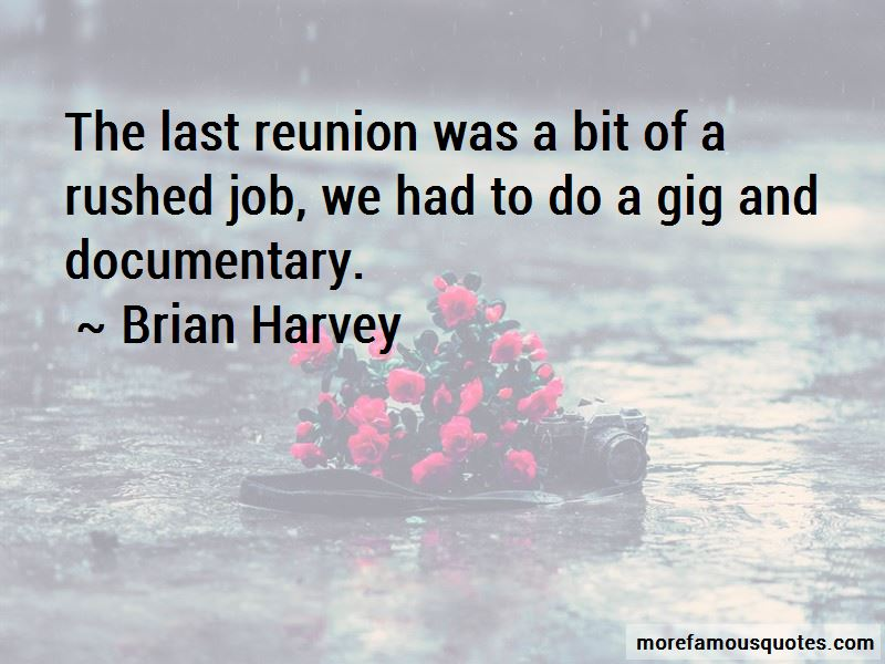 Brian Harvey Quotes
