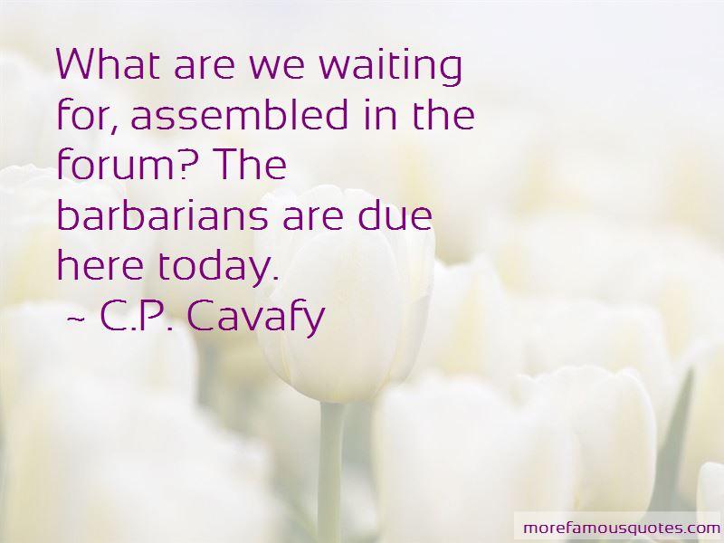 C.P. Cavafy Quotes Pictures 3