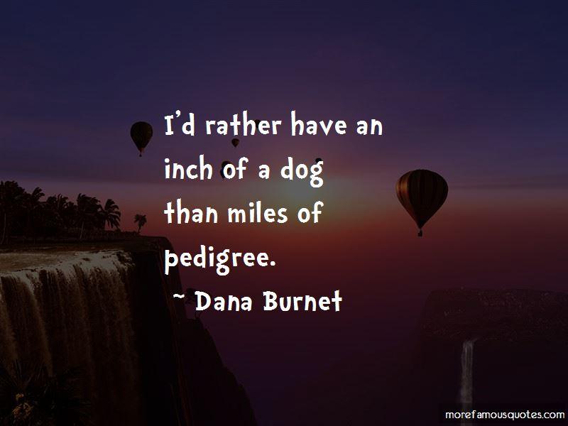 Dana Burnet Quotes Pictures 3