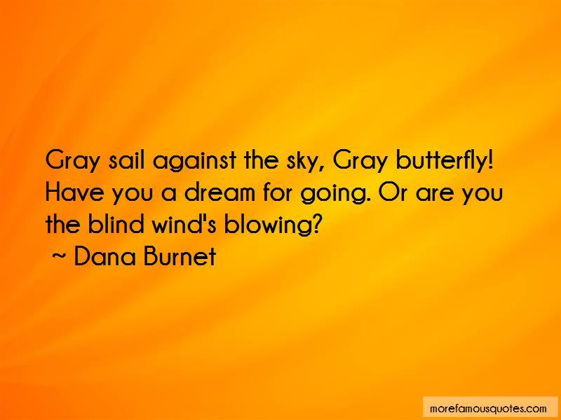 Dana Burnet Quotes
