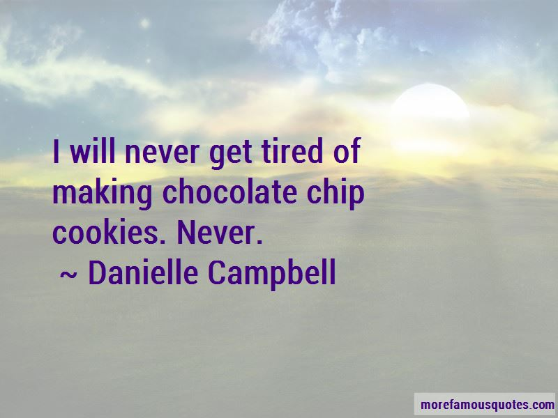 Danielle Campbell Quotes
