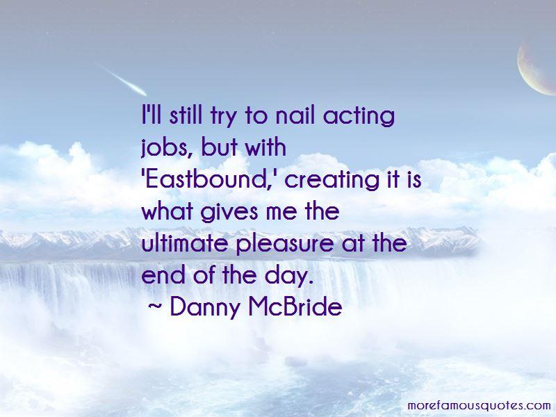Danny McBride Quotes Pictures 4
