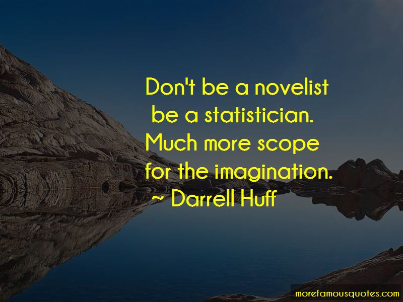 Darrell Huff Quotes Pictures 3